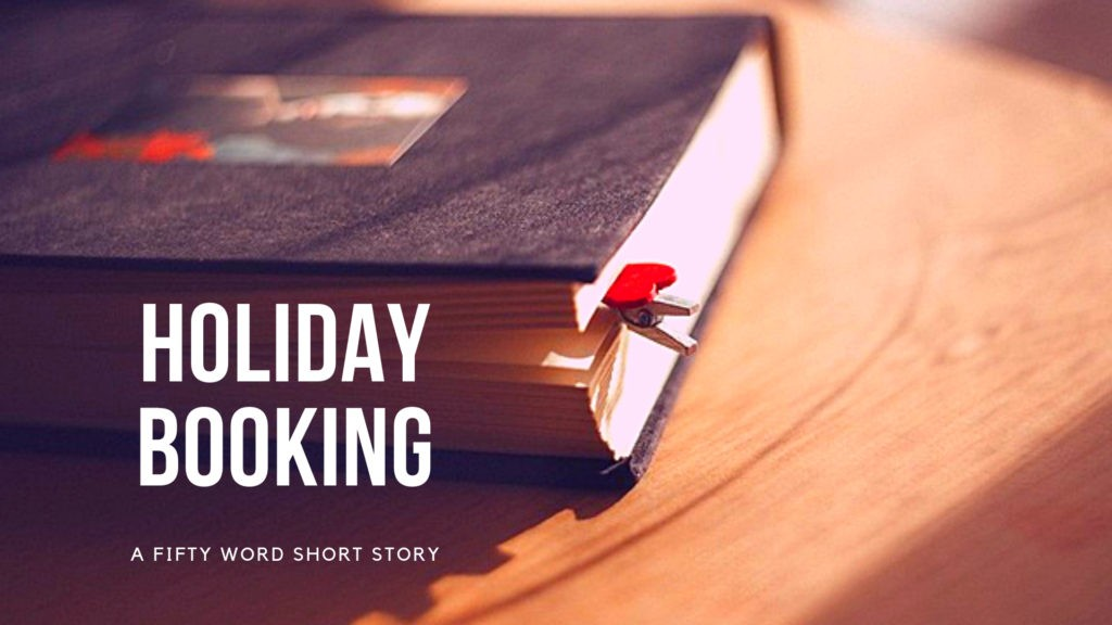 Holiday Booking | A 50 Word Short Story